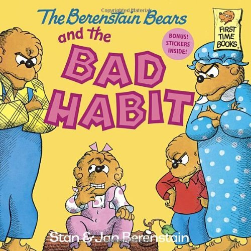 Stan Berenstain The Berenstain Bears And The Bad Habit