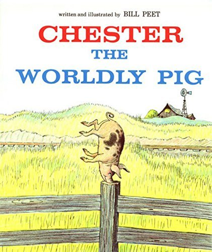 Bill Peet Chester The Worldly Pig