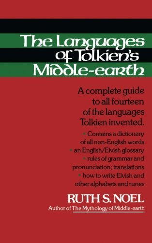 Ruth S. Noel Languages Of Tolkien's Middle Earth The A Complete Guide To All Fourteen Of The Languages