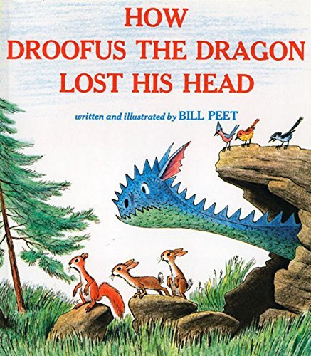 Bill Peet How Droofus The Dragon Lost His Head