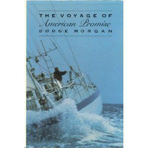 Dodge Morgan The Voyage Of American Promise