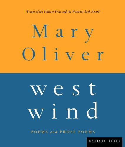Mary Oliver West Wind Poems And Prose Poems