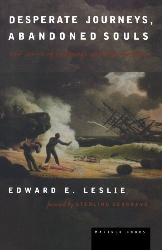 Edward E. Leslie Desperate Journeys Abandoned Souls True Stories Of Castaways And Other Survivors Revised