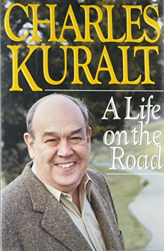 Charles Kuralt Life On The Road