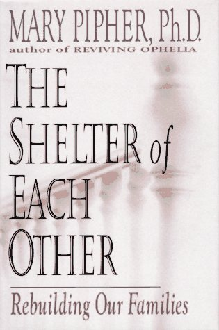 Mary Pipher Shelter Of Each Other