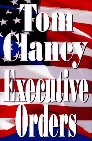 Tom Clancy Executive Orders
