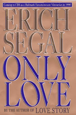 Erich Segal Only Love