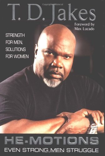 T. D. Jakes He Motions Even Strong Men Struggle