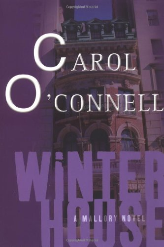Carol O'connell Winter House Kathleen Mallory Novels
