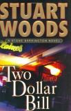 Stuart Woods Two Dollar Bill (stone Barrington Novels)