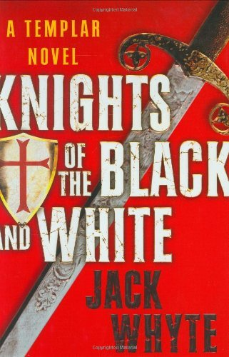 Jack Whyte Knights Of The Black & White Templar Trilogy