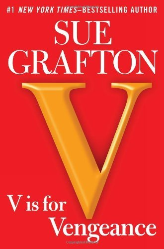Sue Grafton V Is For Vengeance A Kinsey Millhone Novel