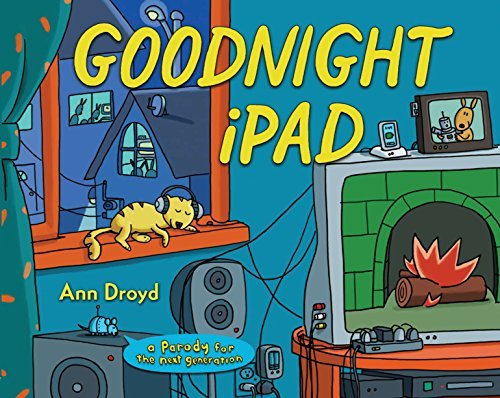 Ann Droyd Goodnight Ipad A Parody For The Next Generation
