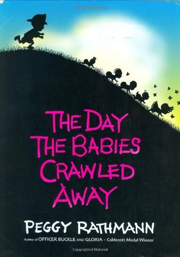 Peggy Rathmann The Day The Babies Crawled Away