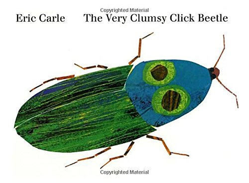 Eric Carle The Very Clumsy Click Beetle