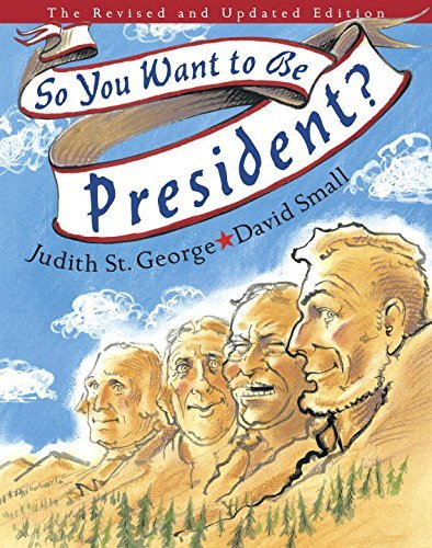 Judith St George So You Want To Be President? The Revised And Updated Edition Revised And Upd