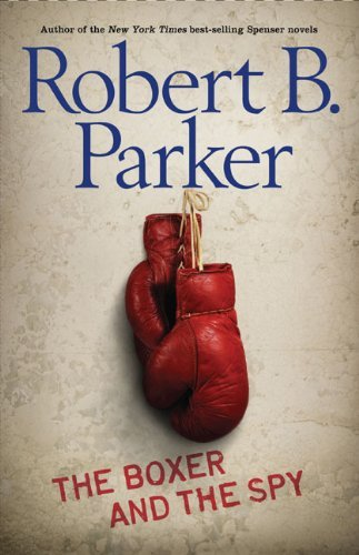 Robert B. Parker Boxer And The Spy The