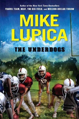 Mike Lupica The Underdogs