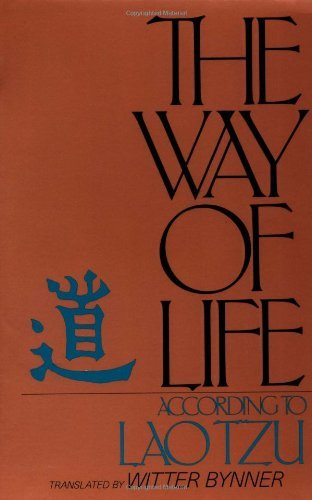 Witter Bynner The Way Of Life According To Lao Tzu
