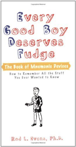 Rod L. Evans Every Good Boy Deserves Fudge The Book Of Mnemonic Devices