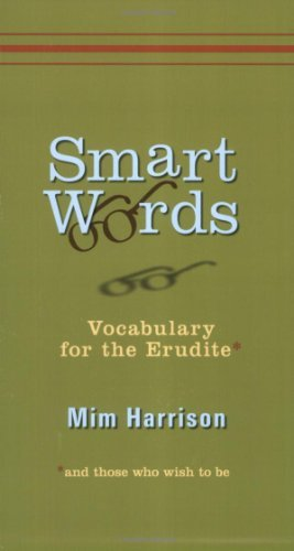 Mim Harrison Smart Words Vocabulary For The Erudite And Those Who Wish To