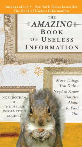 Noel Botham The Amazing Book Of Useless Information More Things You Didn't Need To Know But Are About