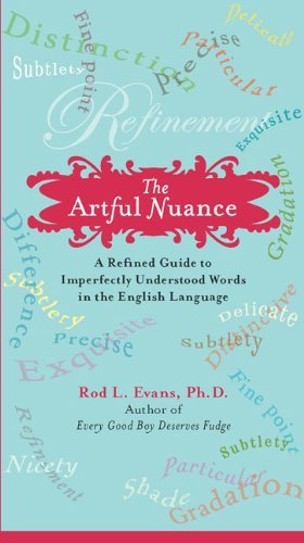 Rod L. Evans The Artful Nuance A Refined Guide To Imperfectly Understood Words I