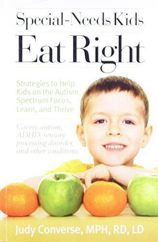 Judy Converse Special Needs Kids Eat Right Strategies To Help Kids On The Autism Spectrum Fo