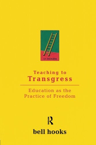 Bell Hooks Teaching To Transgress Education As The Practice Of Freedom