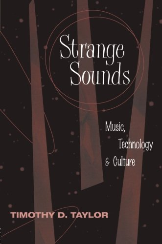 Timothy Taylor Strange Sounds Music Technology & Culture