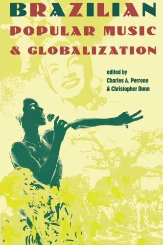 Charles A. Perrone Brazilian Popular Music & Globalization