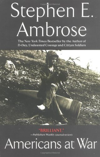 Stephen E. Ambrose Americans At War