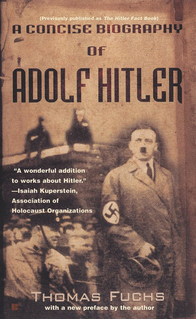 Thomas Fuchs A Concise Biography Of Adolf Hitler