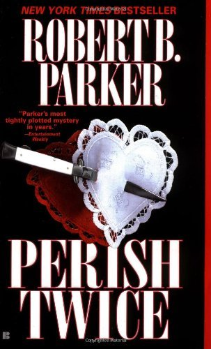 Robert B. Parker Perish Twice