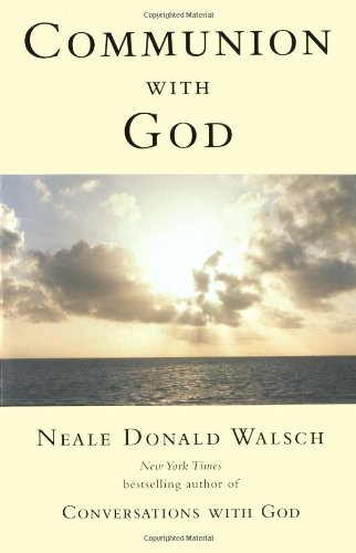 Neale Donald Walsch Communion With God