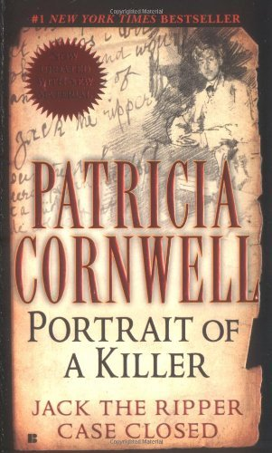 Patricia Cornwell Portrait Of A Killer Jack The Ripper Case Closed