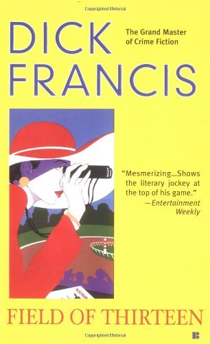 Dick Francis Field Of Thirteen