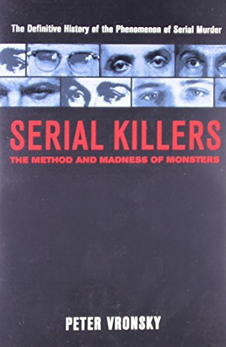 Peter Vronsky Serial Killers The Method And Madness Of Monsters