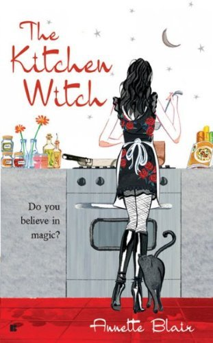 Annette Blair The Kitchen Witch