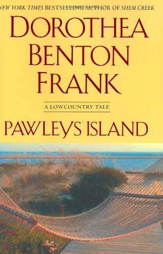 Dorothea Benton Frank Pawleys Island A Lowcountry Tale (lowcountry Tale