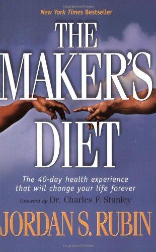 Jordan S. Rubin Maker's Diet The The 40 Day Health Experience That Will Change You
