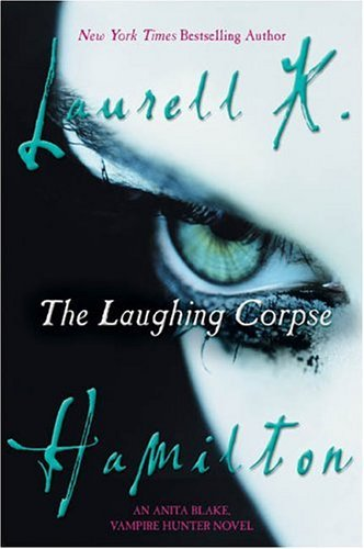 Laurell K. Hamilton The Laughing Corpse