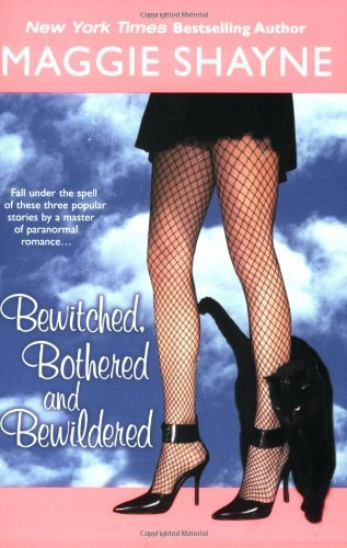 Maggie Shayne Bewitched Bothered & Bewildered