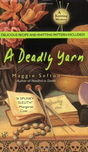 Maggie Sefton A Deadly Yarn [with Recipes And Knitting Pattern]