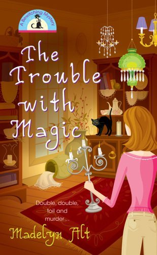 Madelyn Alt The Trouble With Magic