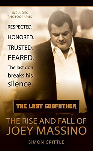 Simon Crittle The Last Godfather The Rise And Fall Of Joey Massino