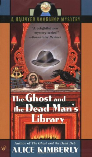 Alice Kimberly The Ghost And The Dead Man's Library