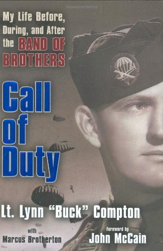 Lynn D. Compton Call Of Duty My Life Before During And After The Band Of Bro
