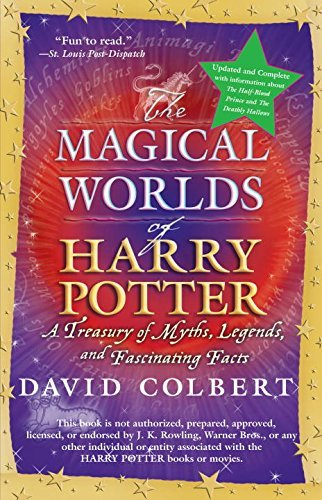 David Colbert The Magical Worlds Of Harry Potter A Treasury Of Myths Legends And Fascinating Fac Updated