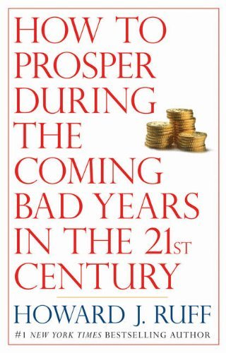 Howard Ruff How To Prosper During The Coming Bad Years In The